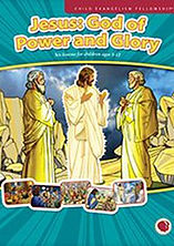 Jesus: God of Power and Glory